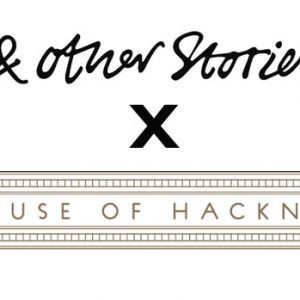 & Other Stories x House of Hackney