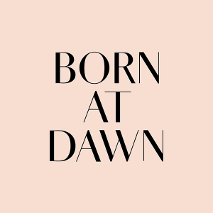 BORN AT DAWN